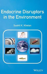 Endocrine Disruptors in the Environment - Sushil K. Khetan