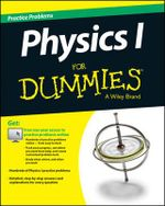 Physics I : 1,001 Practice Problems For Dummies (+ Free Online Practice) - Consumer Dummies