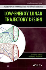Low-Energy Lunar Trajectory Design - Jeffrey S. Parker