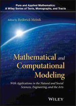 Mathematical and Computational Modeling : With Applications in Natural and Social Sciences, Engineering, and the Arts