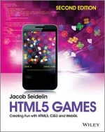 HTML5 Games : Creating Fun with HTML5, CSS3 and WebGL - Jacob Seidelin