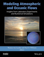 Modeling Atmospheric and Oceanic Flows : Insights from Laboratory Experiments and Numerical Simulations - Thomas von Larcher