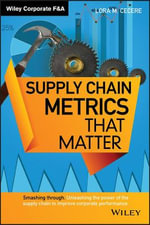 Supply Chain Metrics that Matter - Lora M. Cecere