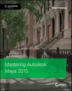 Mastering Autodesk Maya 2015 : Autodesk Official Press - Todd Palamar