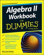 Algebra II Workbook For Dummies : For Dummies - Mary Jane Sterling