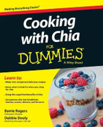 Cooking with Chia For Dummies - Barrie Rogers