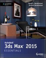 Autodesk 3ds Max 2015 Essentials : Autodesk Official Press - Randi L. Derakhshani