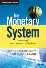 The Monetary System : Analysis and New Approaches to Regulation - Jean-Francois Serval