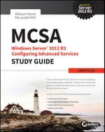 McSa Windows Server 2012 R2 Configuring Advanced Services Study Guide : Exam 70-412 - William Panek