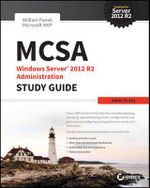MCSA Windows Server 2012 R2 Administration Study Guide : Exam 70-411 - William Panek