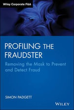 Profiling the Fraudster : Removing the Mask to Prevent and Detect Fraud - Simon Padgett