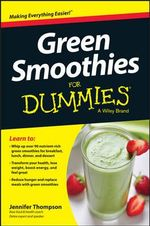 Green Smoothies For Dummies : For Dummies - Consumer Dummies