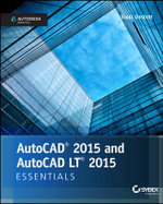 AutoCAD 2015 and AutoCAD LT 2015 Essentials : Autodesk Official Press - Scott Onstott