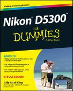 Nikon D5300 For Dummies - Julie Adair King
