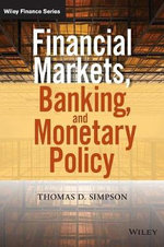 Financial Markets, Banking, and Monetary Policy - Thomas D. Simpson