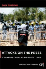 Attacks on the Press : Journalism on the World's Front Lines - Committee to Protect Journalists