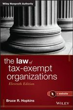 The Law of Tax-Exempt Organizations : Wiley Nonprofit Authority - Bruce R. Hopkins