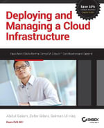 Deploying and Managing a Cloud Infrastructure : Real World Skills for the CompTIA Cloud+ Certification and Beyond: Exam CV0-001 - Abdul Salam