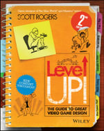 Level Up! : The Guide to Great Video Game Design - Scott Rogers