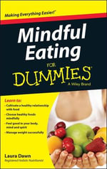 Mindful Eating For Dummies - L. Dawn