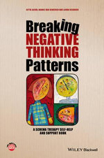 Breaking Negative Thinking Patterns : A Schema Therapy Self-Help and Support Book - Gitta Jacob
