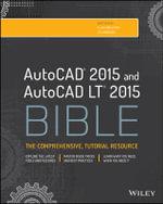 AutoCAD 2015 and AutoCAD LT 2015 Bible - Ellen Finkelstein
