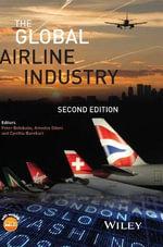 The Global Airline Industry : Aerospace Series - Peter Belobaba