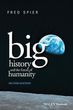 Big History and the Future of Humanity - Fred Spier