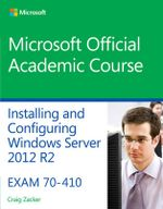 70-410 Installing & Configuring Windows Server 2012 R2 - MOAC (Microsoft Official Academic Course)