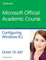 70-687 Configuring Windows 8.1 - MOAC (Microsoft Official Academic Course)