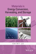Materials in Energy Conversion, Harvesting, and Storage - Kathy Lu