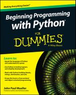 Beginning Programming with Python For Dummies - John Paul Mueller