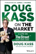 Doug Kass on the Market : A Life on TheStreet - Douglas A. Kass