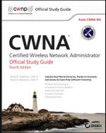 CWNA : Certified Wireless Network Administrator Official Study Guide: Exam CWNA-106 - David D. Coleman
