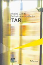 Insiders' Guide to Technology-assisted Review (TAR) - Ernst & Young