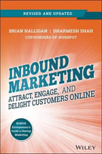 Inbound Marketing : Attract, Engage, and Delight Customers Online - Brian Halligan