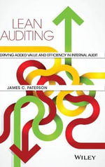 Lean Auditing : Driving Added Value and Efficiency in Internal Audit - James Paterson