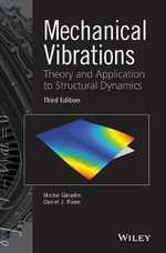 Mechanical Vibrations : Theory and Application to Structural Dynamics - Michel Geradin