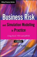 Business Risk and Simulation Modeling in Practice : Using Excel, VBA and @Risk - Michael Rees