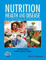 Nutrition, Health and Disease : A Lifespan Approach - Simon Langley-Evans