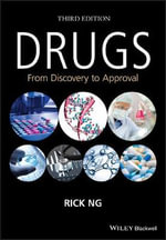 Drugs : From Discovery to Approval - Rick Ng