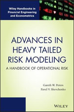 Advances in Heavy Tailed Risk Modeling : A Handbook of Operational Risk - Gareth W. Peters