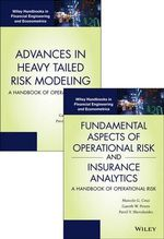 Fundamental Aspects of Operational Risk and Insurance Analytics and Advances in Heavy Tailed Risk Modeling : Handbooks of Operational Risk Set - Marcelo G. Cruz