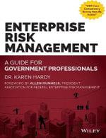 Enterprise Risk Management : A Guide for Government Professionals - Karen Hardy