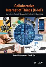 Collaborative Internet of Things (C-IOT) : For Future Smart Connected Life and Business - Fawzi Behmann