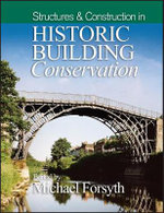 Structures and Construction in Historic Building Conservation - Michael Forsyth