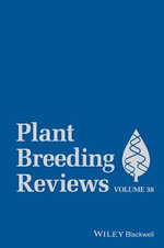 Plant Breeding Reviews : Plant Breeding Reviews Volume 38
