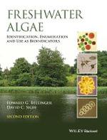 Freshwater Algae : Identification, Enumeration and Use as Bioindicators - Edward G. Bellinger