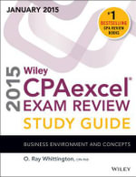 Wiley CPAexcel Exam Review 2015 Study Guide (January) : Business Environment and Concepts - O. Ray Whittington