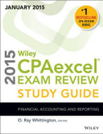 Wiley CPAexcel Exam Review 2015 Study Guide (January) : Financial Accounting and Reporting - O. Ray Whittington